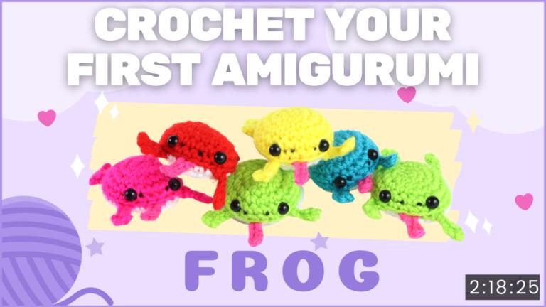 Crochet your first amigurumi frog video tutorial beginners